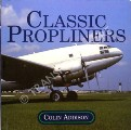 Book cover of Classic Propliners by ADDISON, Colin